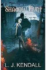 Shadow Hunt: A cross-genre sci-fi/fantasy thriller (The Leeth Dossier Book 3) Kindle Edition