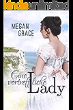 Eine vortreffliche Lady: Historischer Liebesroman (Lady Reihe 2)