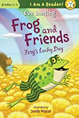 Frog and Friends: Frog's Lucky Day 7 (I Am a Reader!: Frog and Friends) Kindle Edition