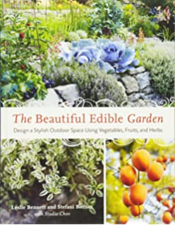 the beautiful edible garden design a stylish outdoor space using vegetables fruits and