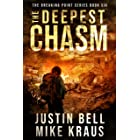 The Deepest Chasm: The Breaking Point Book 6: (A Post-Apocalyptic EMP Survival Thriller)