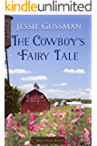 The Cowboy's Fairy Tale (Sweet Water Ranch Western Cowboy Romance Book 6)
