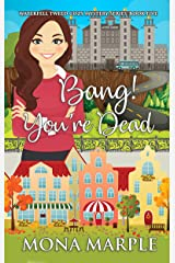 Bang! You're Dead (Waterfell Tweed Cozy Mystery Series Book 5) Kindle Edition