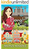 Bang! You're Dead (Waterfell Tweed Cozy Mystery Series Book 5)