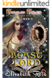Beast Lord: (Beauty and the Beast) (Tangled Tales Book 3)