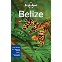Lonely Planet Belize 6th Ed.: 6th Edition