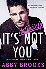 It's Definitely Not You: An Enemies-to-Lovers Romantic Comedy Kindle Edition