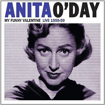 Anita O Day My Funny Valentine Live 1955 59 Amazon Com Music
