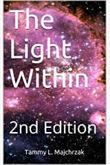 The Light Within: 2nd Edition Kindle Edition