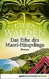 Das Erbe des Maori-Häuptlings: Roman