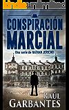 Conspiración Marcial: ¡EN OFERTA POR EL MES INDIE DE AMAZON! (Nathan Jericho investigador privado nº 1) (Spanish Edition)