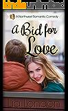 A Bid for Love (Northwest Romantic Comedy Book 4)