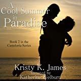 A Cool Summer In Paradise: The Casteloria Series, Book 2