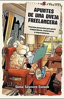 Apuntes de una oveja freelancera: Finanzas personales para gente independiente, freelanceros y emprendedores (