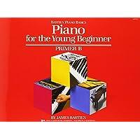 Piano for the Young Beginner Primer B (Bastien Piano Basics)