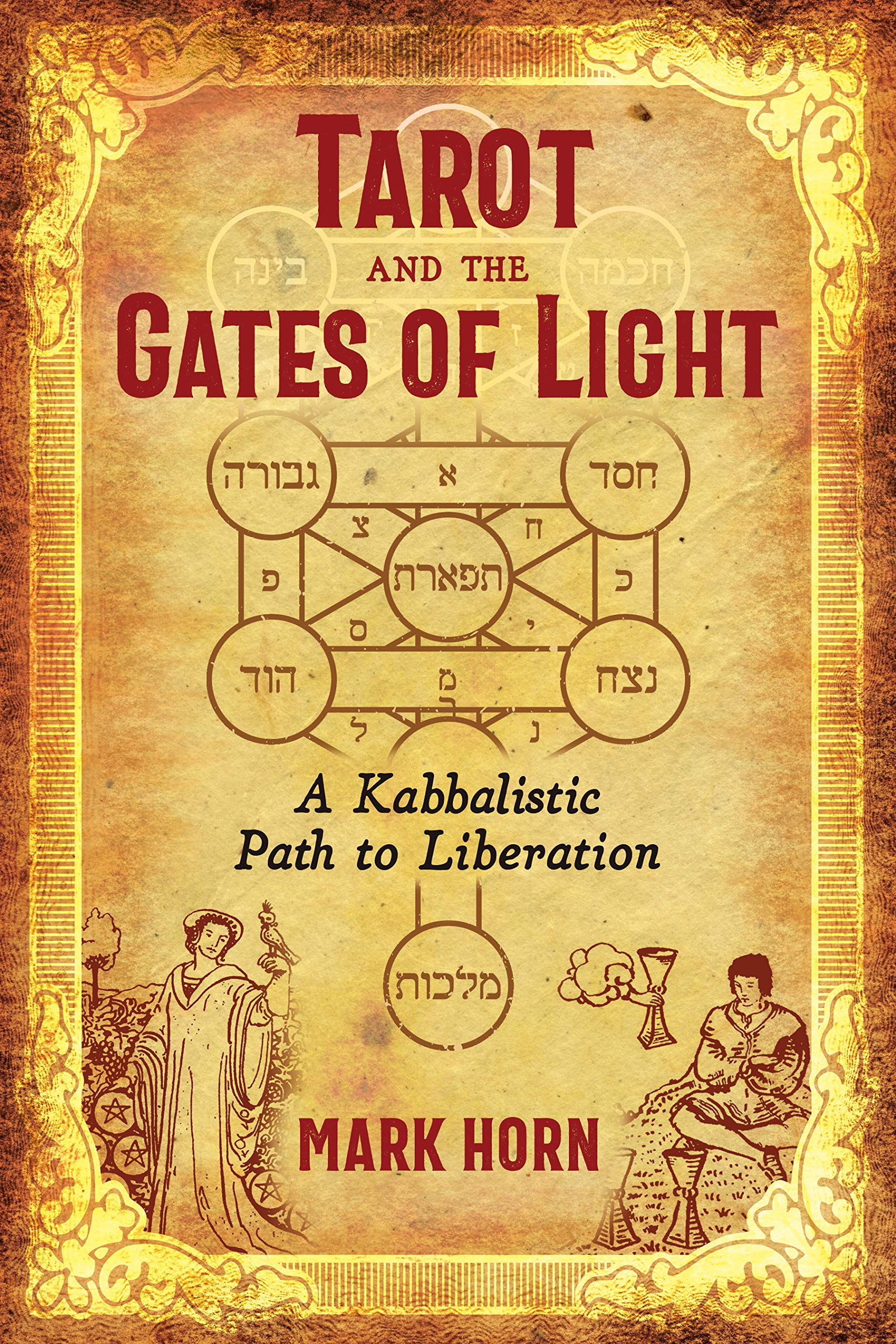 Tarot and the Gates of Light: A Kabbalistic Path to