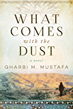 What Comes with the Dust: A Novel
