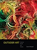 Outsider Art: Visionary Worlds and Trauma