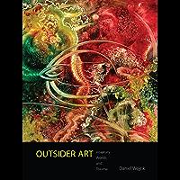 Outsider Art: Visionary Worlds and Trauma
