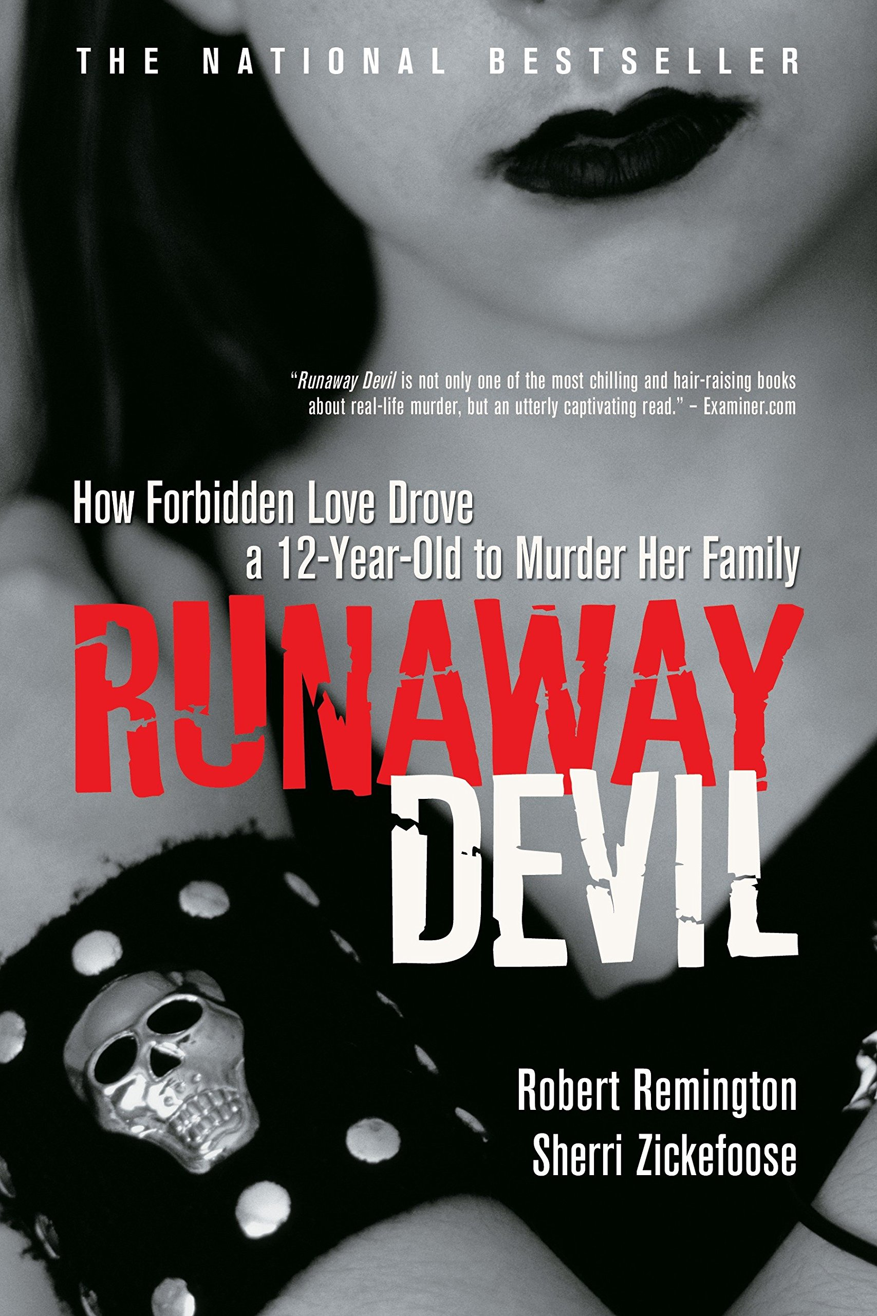 Runaway Devil: How Forbidden Love Drove a 12-Year-Old to Murder Her Family  Paperback – Sep 7 2010