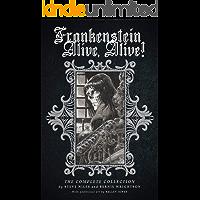 Frankenstein Alive, Alive: The Complete Collection (Frankenstein Alive, Alive!) book cover