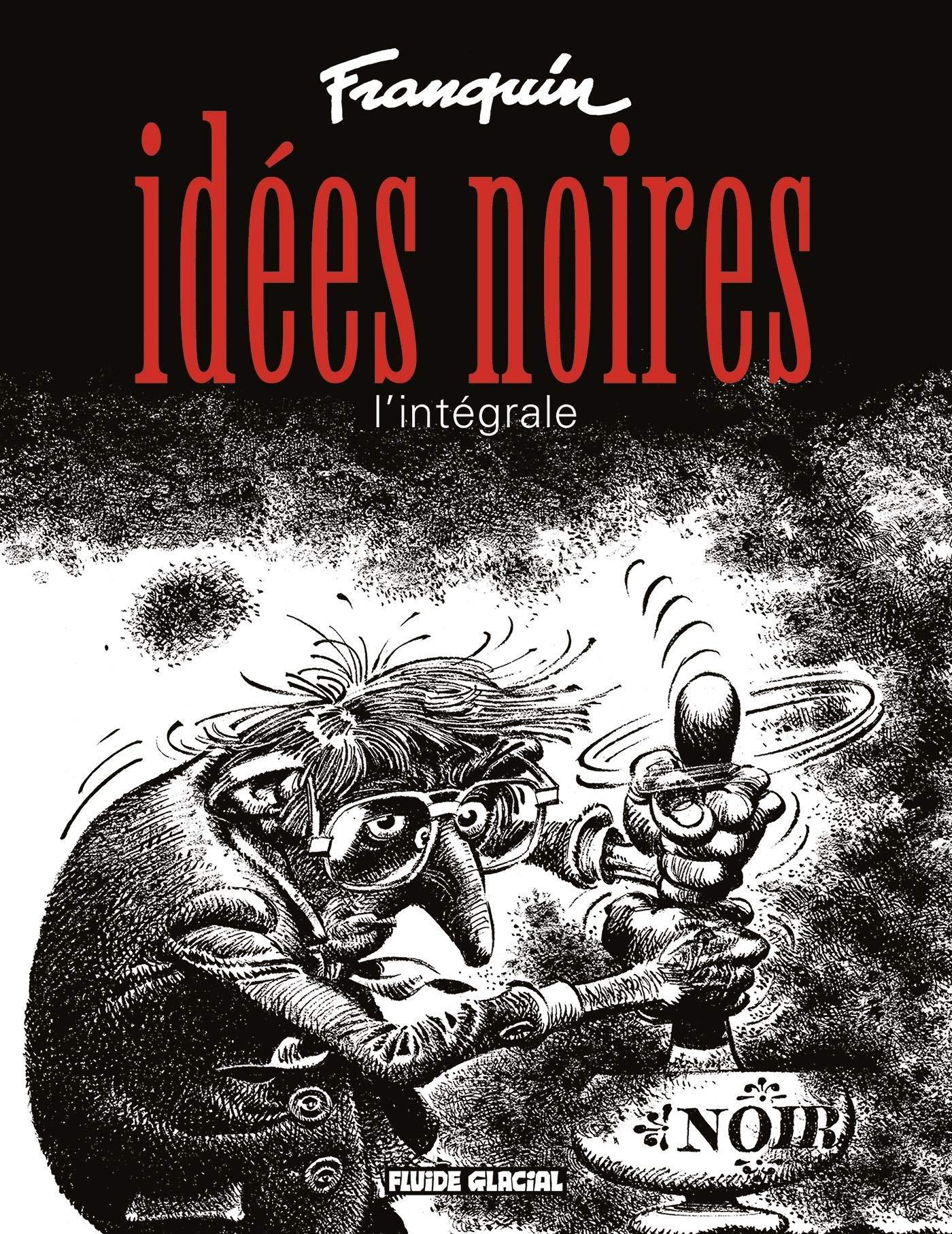 Idees Noires L Integrale Fg Fluide Glac French Edition Franquin Andre 9782858152957 Amazon Com Books
