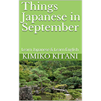 Things Japanese in September: Learn Japanese & Learn English (English Edition)