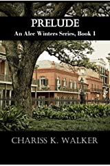 Prelude (An Alec Winters Series Book 1) Kindle Edition