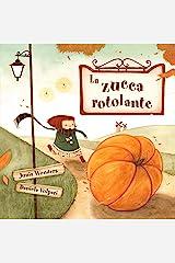 La zucca rotolante (3-8 anni, libro per bambini, autunno libro bambini, libro illustrato bambini, halloween libri, primi lettori) (Italian Edition) Kindle Edition