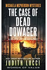 The Case of the Dead Dowager: A K9 Police Hero Novel (Michaela McPherson Mysteries Book 2) Kindle Edition