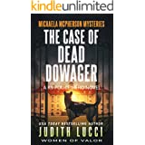 The Case of the Dead Dowager: A K9 Police Hero Novel (Michaela McPherson Mysteries Book 2)