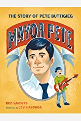 Mayor Pete: The Story of Pete Buttigieg (Who Did It First? Book 4) Kindle Edition