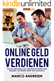 Online Geld verdienen Passives Einkommen Geld verdienen im Internet und finanziell frei werden seriös und nachhaltig
