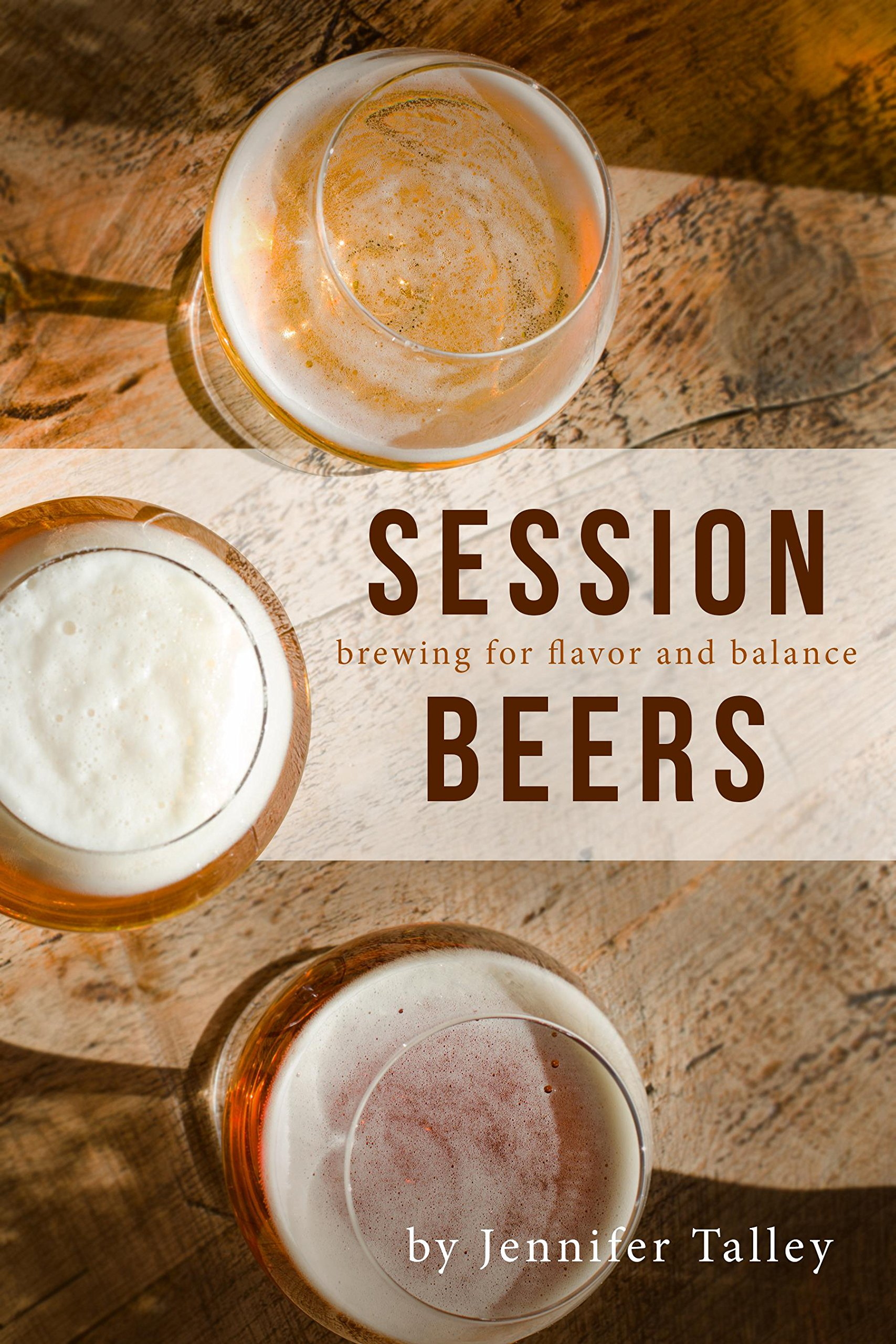 Session beers brewing for flavor and balance jennifer talley session beers brewing for flavor and balance jennifer talley 9781938469411 amazon books fandeluxe Images