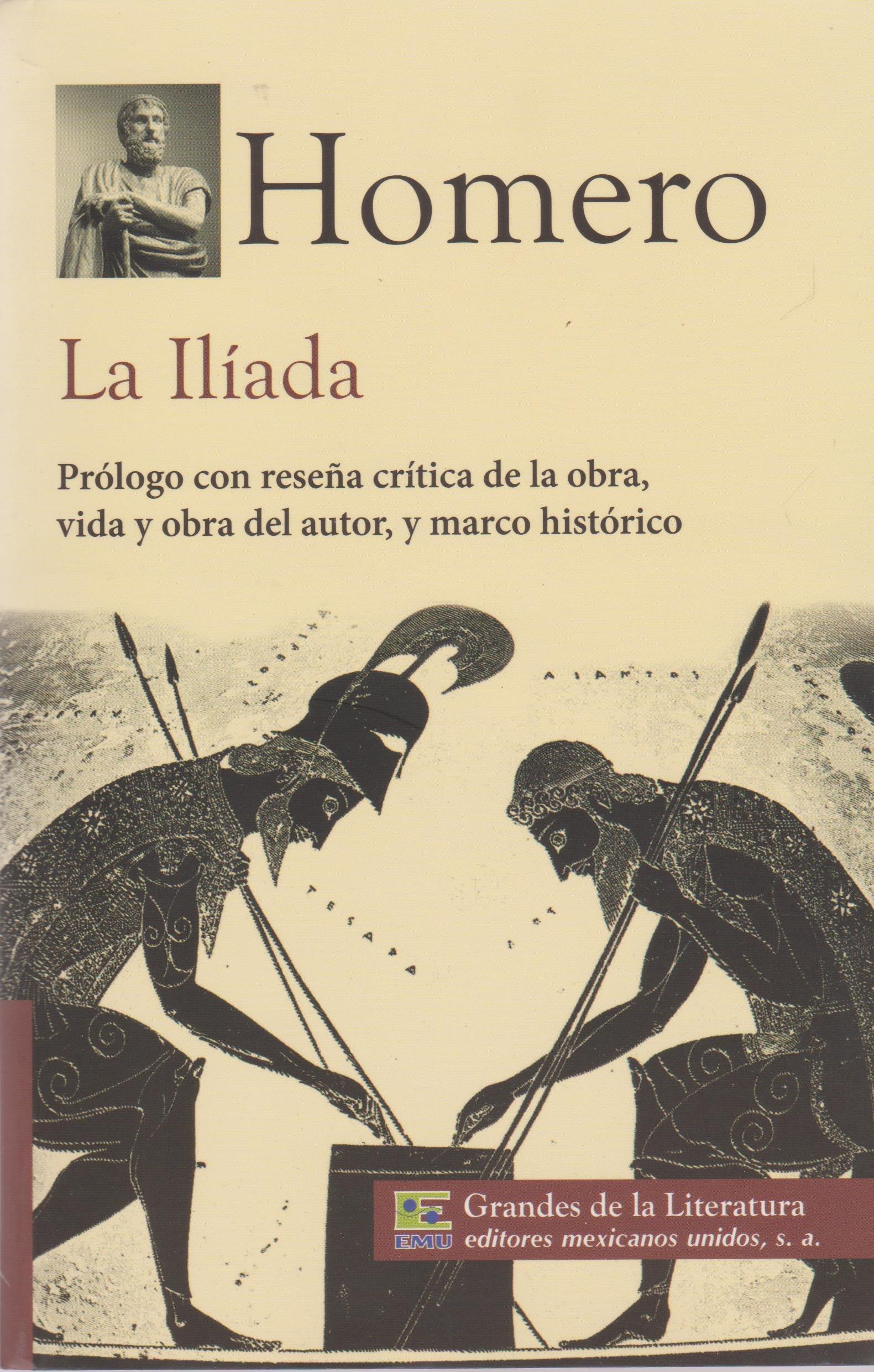 La Iliada. Prologo con resena critica de la obra, vida y obra del autor, y  marco historico.: HOMERO: Amazon.com.mx: Libros