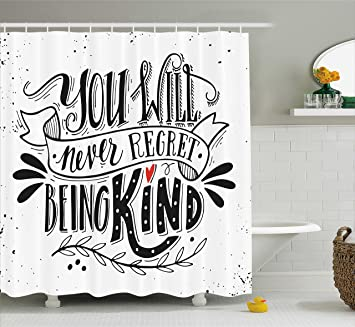 Ambesonne Vintage Shower Curtain You Will Never Regret Being Kind Quote Hand Drawn Lettering Inspirational