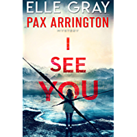 I See You (A Pax Arrington Mystery Book 1)