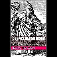 Corpus Hermeticum: A Tábua de Esmeralda