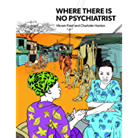 Where There Is No Psychiatrist: A Mental Health Care Manual (English Edition)