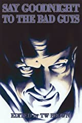 Say Goodnight to the Bad Guys Kindle Edition