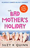 Bad Mother's Holiday - Comedy Romance (English Edition)
