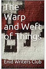 The Warp and Weft of Things Kindle Edition