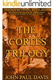 The Cortés Trilogy: Enigma Revenge Revelation