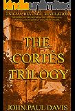 The Cortés Trilogy: Enigma Revenge Revelation (English Edition)