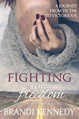 Fighting For Freedom (The Freedom Series Book 1) Kindle Edition