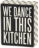 """Primitives by Kathy """"Box Sign, We Dance In This Kitchen"""" Wall Decor"""