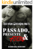Passado, Presente e Futuro: Dark Angels Motorcycle Club #3
