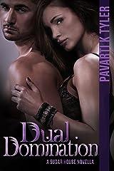 Dual Domination (Sugar House Series Book 3) Kindle Edition