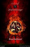 Drachenfeuer - Drachenkrieger Band 2