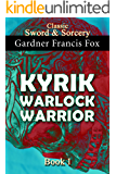 Kyrik: Warlock Warrior Book #1 (Sword & Sorcery 6)